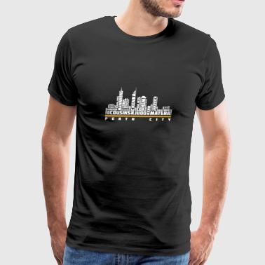 Perth city - Cousins, judo, matera - Men's Premium T-Shirt