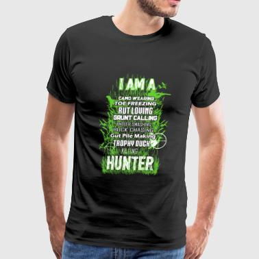 Hunter - Camo wearing, toe freezing, rut louing - Men's Premium T-Shirt