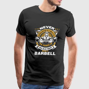 Old man with a barbell - Never underestimate - Men's Premium T-Shirt
