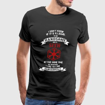 Sith - If it's illegal to be handsome and a Sith - Men's Premium T-Shirt