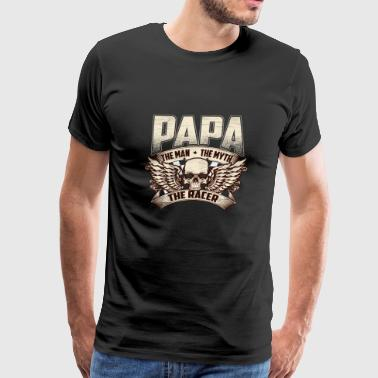 Racer - Papa, the man, the myth, the racer - Men's Premium T-Shirt