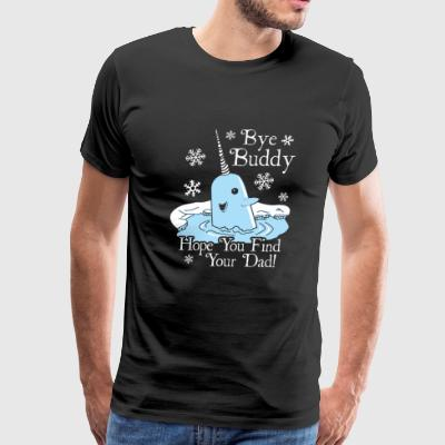 Elf movie - Bye Buddy. Hope you find your dad - Men's Premium T-Shirt