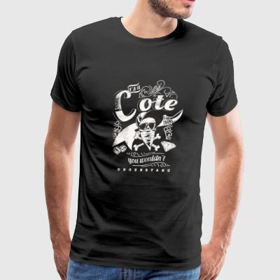 Cote collection - You wouldn't understand - Men's Premium T-Shirt