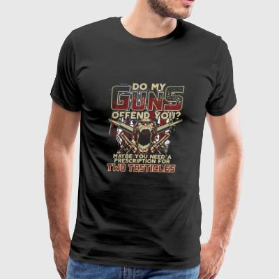 2nd Amendment - Do my guns offend you? Ugly t-sh - Men's Premium T-Shirt