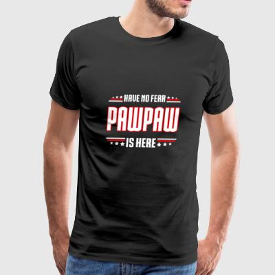 Pawpaw - Have no fear pawpaw is here t-shirt - Men's Premium T-Shirt