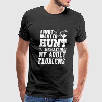 Hunter - hunt and Ignore all of my adult problem - Men's Premium T-Shirt