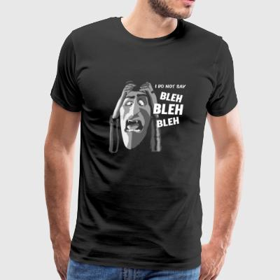 Hotel Transylvania - I do not say Bleh Bleh Bleh - Men's Premium T-Shirt