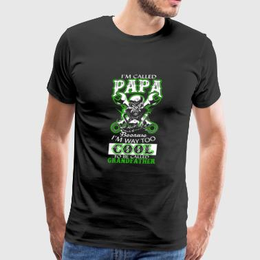 Papa - I'm way too cool to be called grandfather - Men's Premium T-Shirt