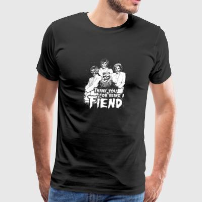 Golden girls - Thank you for being a fiend - Men's Premium T-Shirt