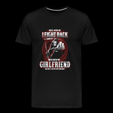 Girlfriend - Don't mess with my friend awesome t - Men's Premium T-Shirt