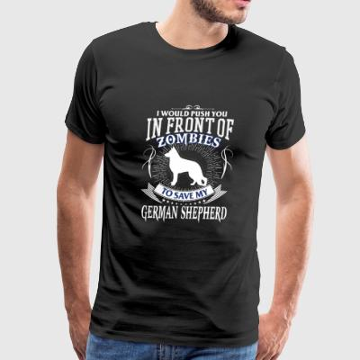 German shepherd - I would push you to save mine - Men's Premium T-Shirt