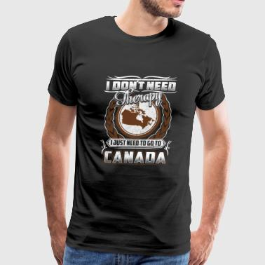 Canada - I just need to go to canada t-shirt - Men's Premium T-Shirt