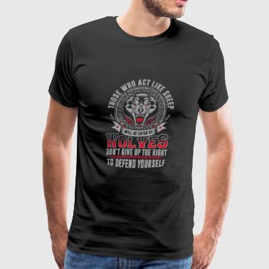 Wolves - Wolves - those who act like sheep will - Men's Premium T-Shirt