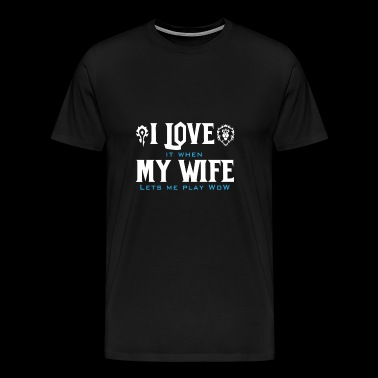 WOW - Love it when my wife let me play wow - Men's Premium T-Shirt