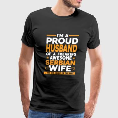 Freaking awesome Serbian wife - Proud husband - Men's Premium T-Shirt