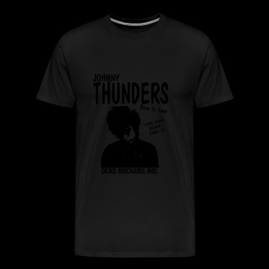 Johnny thunders - Born to lose aewsome t-shirt - Men's Premium T-Shirt