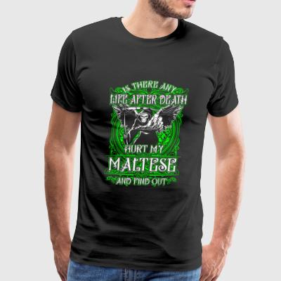 Maltese - Hurt my maltese and find out life afte - Men's Premium T-Shirt