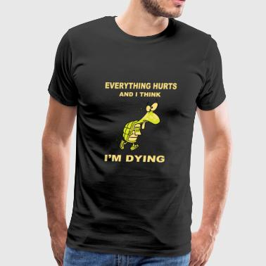 Turtle - Everything hurts and I think I'm dying - Men's Premium T-Shirt