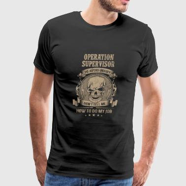 Operation supervisor - Avoiding injury - Men's Premium T-Shirt