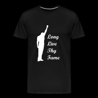 Long Live Thy Fame - Men's Premium T-Shirt