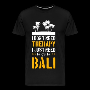 Bali T-Shirt Present Birthday Gift Idea Funny - Men's Premium T-Shirt