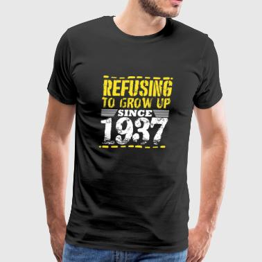 Refusing To Grow Up Since 1937 Vintage Old Is Gold - Men's Premium T-Shirt