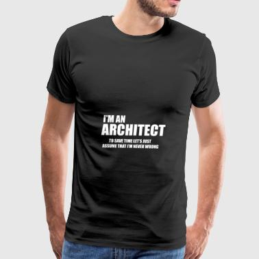 I Am An Architect - Men's Premium T-Shirt