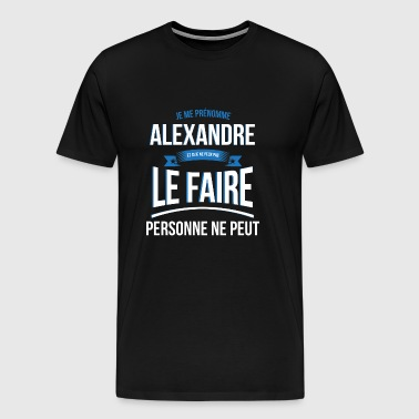 Alexander no one can gift - Men's Premium T-Shirt