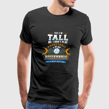 Yes I'm Tall No I Don't Play Basketball Gift - Men's Premium T-Shirt