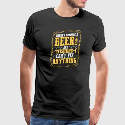 There's nothing a beer and fishing can't fix - Men's Premium T-Shirt
