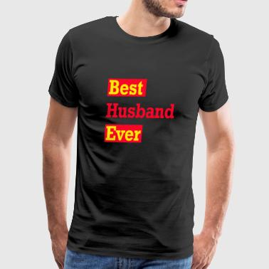 Best Husband Ever - Men's Premium T-Shirt