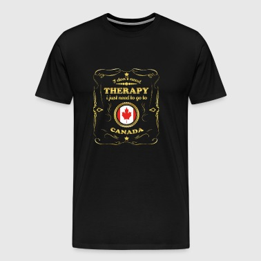 DON T NEED THERAPIE GO TO CANADA - Men's Premium T-Shirt