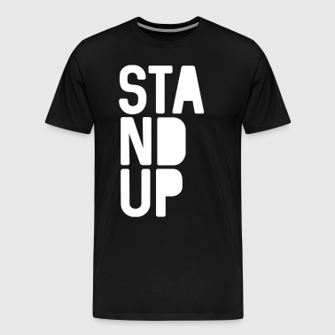 Stand Up - Men's Premium T-Shirt