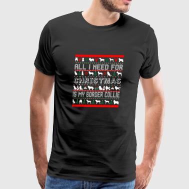 All I Need For Christmas Is My Border Collie - Men's Premium T-Shirt