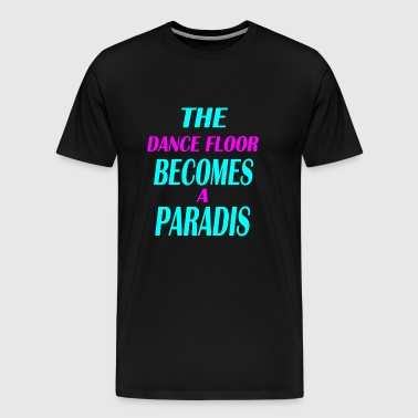 the dance floor becomes - Men's Premium T-Shirt