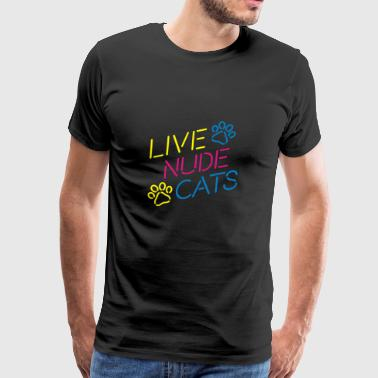 Live Nude Cats - Men's Premium T-Shirt