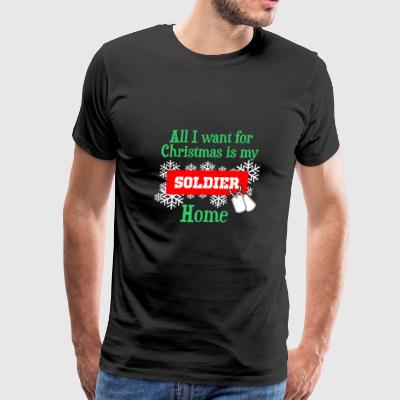 All I Want For Christmas Is My Soldier Home - Men's Premium T-Shirt