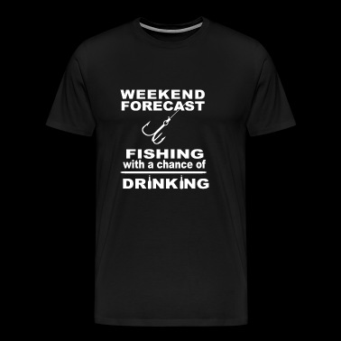 Fishing - Fishing with a chance of drinking tee - Men's Premium T-Shirt