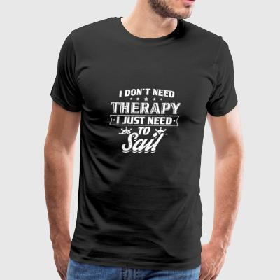Funny Sail Sailing Sailor Shirt Keine Therapie - Men's Premium T-Shirt