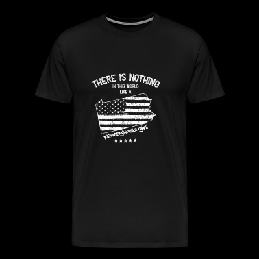 USA Nothing In Like A Pennsylvania State Girl Gift - Men's Premium T-Shirt