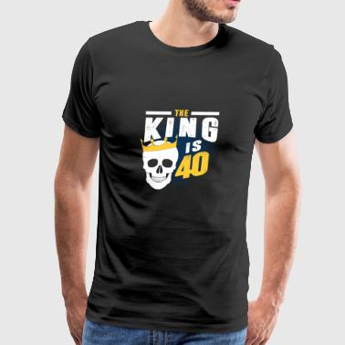 the king is 40 - Men's Premium T-Shirt