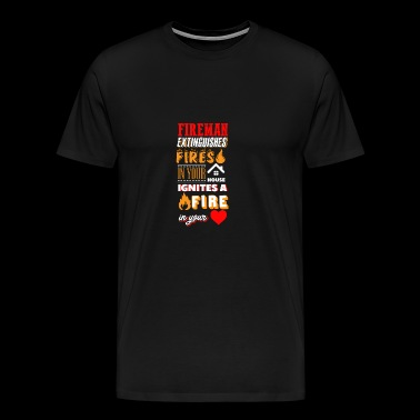 (Gift) Fireman extinguishes fire in your house - Men's Premium T-Shirt