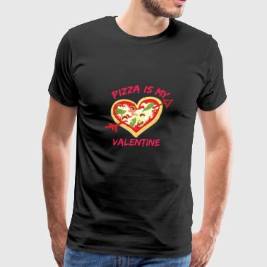 Pizza Is My Valentine Gift Design - Men's Premium T-Shirt