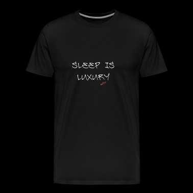 Sleep is Luxury - Men's Premium T-Shirt
