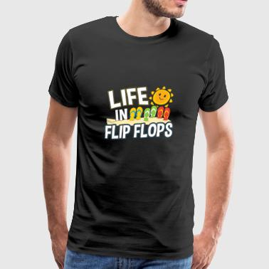 LIFE IN FLIP FLOPS - Men's Premium T-Shirt