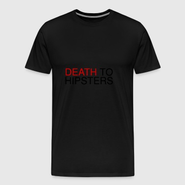 death to hipsters - Men's Premium T-Shirt
