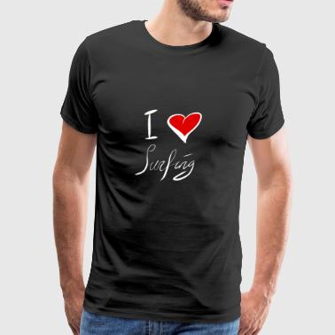 I Love Surfing - Men's Premium T-Shirt