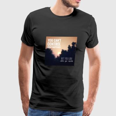 Control your reaction - Men's Premium T-Shirt