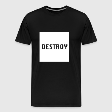 Destroy - Men's Premium T-Shirt