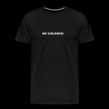No violence! - Men's Premium T-Shirt